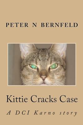 Kittie Cracks Case  by  Peter N. Bernfeld