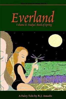 Everland Volume II: Nadyas Book of Spring  by  R.J. Amado