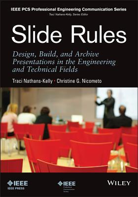 Slide Rules: Design, Build, and Archive Presentations in the Engineering and Technical Fields Traci Nathans-Kelly