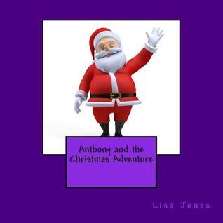 Anthony and the Christmas Adventure  by  Lisa     Jones