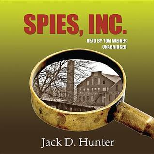 Spies, Inc Jack D. Hunter