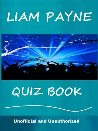 Liam Payne Ultimate Quiz Book  by  Tom Henry