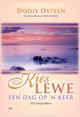 Kies Lewe Een Dag Op n Keer  by  Dodie Osteen