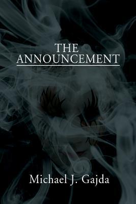 The Announcement  by  Michael J. Gajda