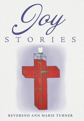 Joy Stories: Volume One Ann Marie Turner