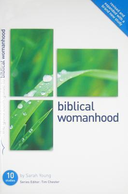 Biblical Womanhood: A Good Book Guide Sarah     Young