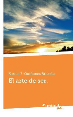 El Arte de Ser. Karina F Quinones Briceno