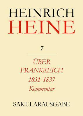 Uber Frankreich 1831-1837. Berichte Uber Kunst Und Politik. Kommentar Fritz Mende