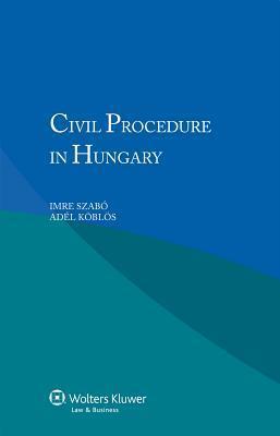 Civil Procedure in Hungary Imre K Bl S Ad L Szab