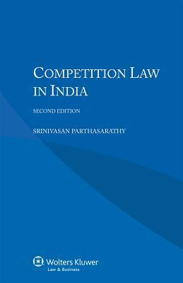 Competition Law in India - 2nd Edition Srinivasan Parthasarathy