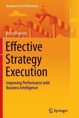 Effective Strategy Execution: Improving Performance with Business Intelligence Bernd Heesen