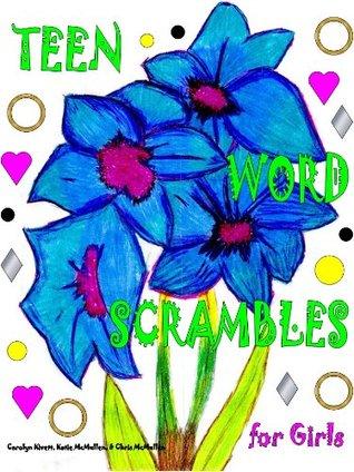 Teen Word Scrambles for Girls  by  Carolyn Kivett