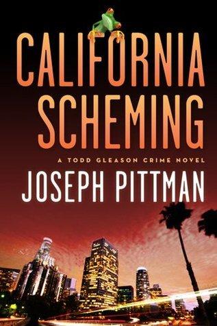 California Scheming (A Todd Gleason Crime Novel)  by  Joseph Pittman