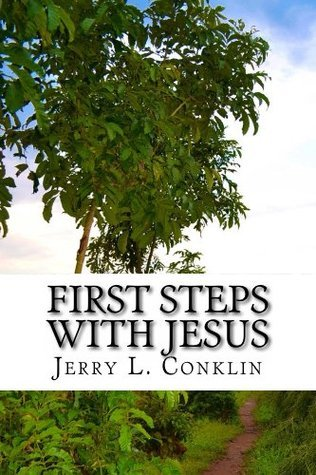 First Steps with Jesus  by  Jerry Conklin
