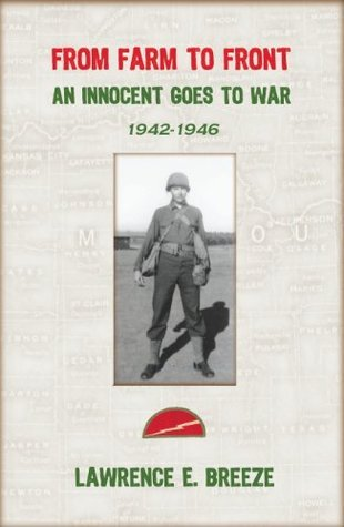From Farm to Front: An Innocent Goes to War  by  Larry Breeze
