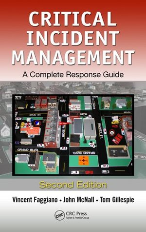 Critical Incident Management: A Complete Response Guide, Second Edition Vincent Faggiano