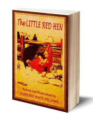 The Little Red Hen  by  Florence White Williams