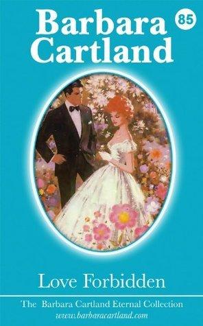85. Love Forbidden  by  Barbara Cartland