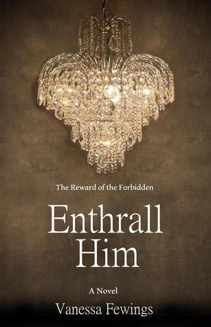 Enthrall Him (Enthrall Sessions, #3) Vanessa Fewings