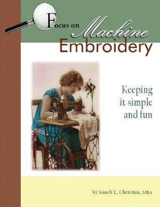 Focus on Machine Embroidery Kandi Christian