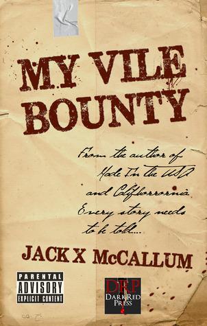 My Vile Bounty Jack X. McCallum