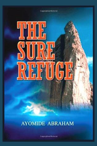 The Sure Refuge Ayomide Abraham