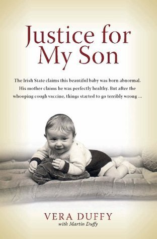 Justice for My Son: A Mothers Hunt for Justice  by  Vera Duffy