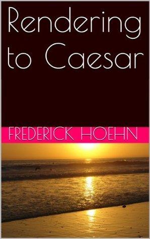 Rendering to Caesar Frederick Hoehn