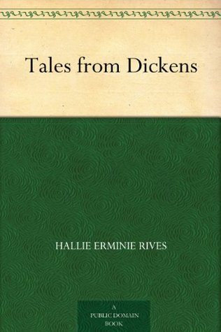 Tales from Dickens  by  Hallie Erminie Rives