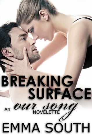 Breaking Surface: An Our Song Novelette (Our Song, #2) Emma South