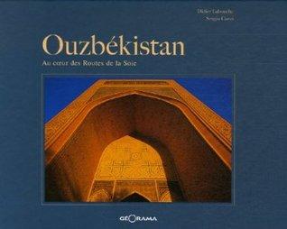 Ouzbékistan : Au coeur des Routes de la Soie  by  Didier Labouche
