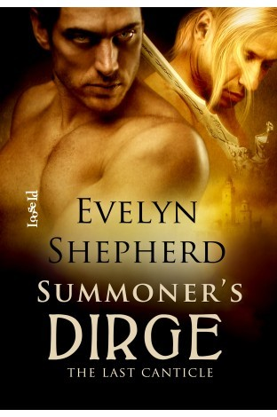 Summoners Dirge (The Last Canticle #1)  by  Evelyn Shepherd