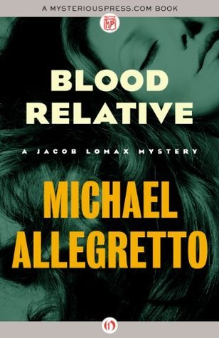 Blood Relative (The Jacob Lomax Mysteries, 4)  by  Michael Allegretto