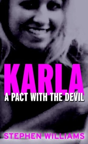 Karla: A Pact With the Devil Stephen Williams