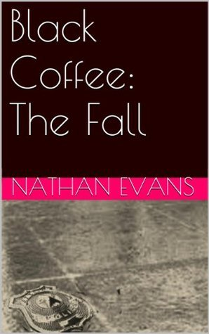 The Fall (Black Coffee, #5)  by  Nathan  Evans
