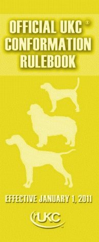 Official UKC Conformation Rulebook  by  United Kennel Club