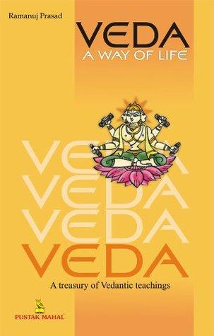 Veda: A way of Life  by  Ramanuj Prasad