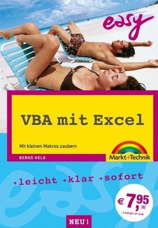 VBA mit Excel: Mit kleinen Makros zaubern  by  Bernd Held