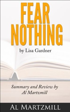 Fear Nothing  by  Lisa Gardner -- Summary and Review by Al Martzmill
