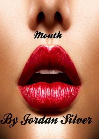 Mouth (The Spitfire, #1)  by  Jordan Silver