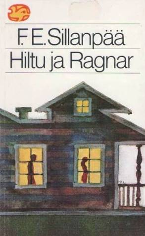 Hiltu ja Ragnar  by  F.E. Sillanpää
