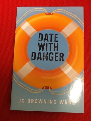 Date with Danger  by  Jo Browning Wroe