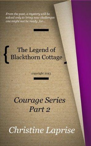 The Legend of Blackthorn Cottage Part 2 Christine Laprise