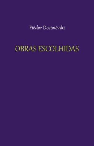 Obras Escolhidas  by  Fyodor Dostoyevsky