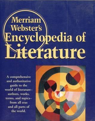 Merriam-Websters Encyclopedia of Literature  by  Merriam-Webster