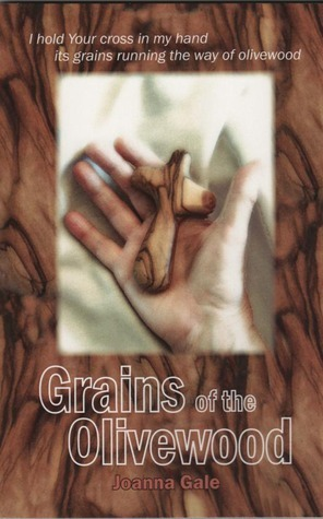 Grains of the Olivewood Joanna Gale