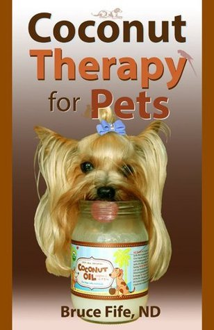 Coconut Therapy for Pets  by  Bruce Fife