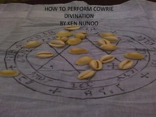 HOW TO PERFORM COWRIE DIVINATION  by  Ken Nunoo