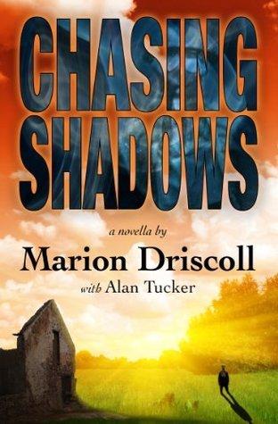 Chasing Shadows Marion Driscoll