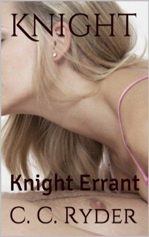 Knight: Knight Errant (Education of Anna, #2) C.C. Ryder